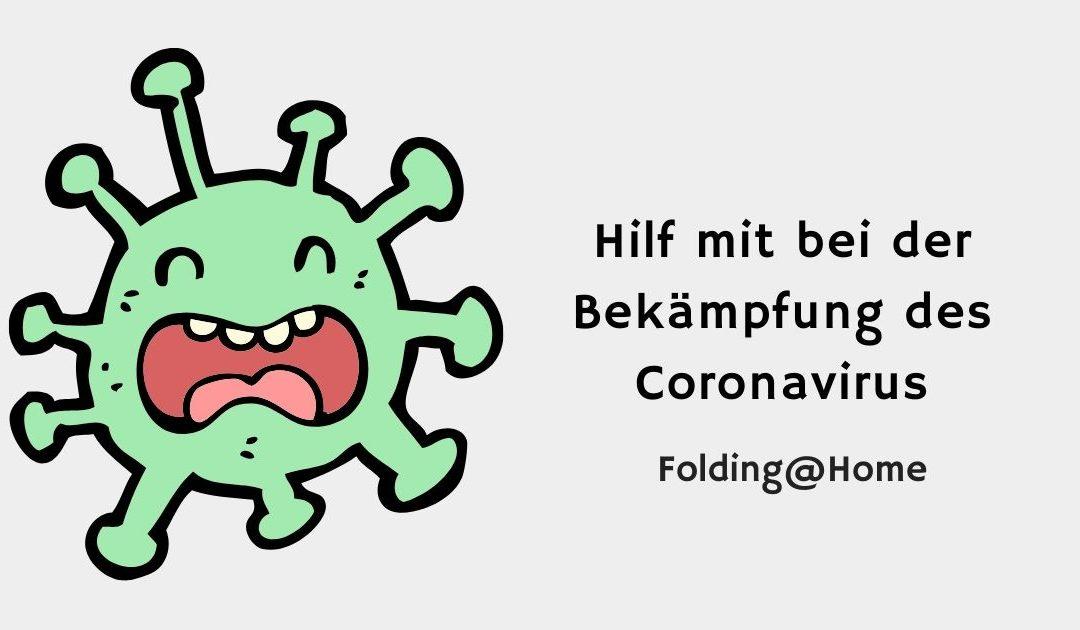 Hilf mit bei der Bekämpfung des Coronavirus